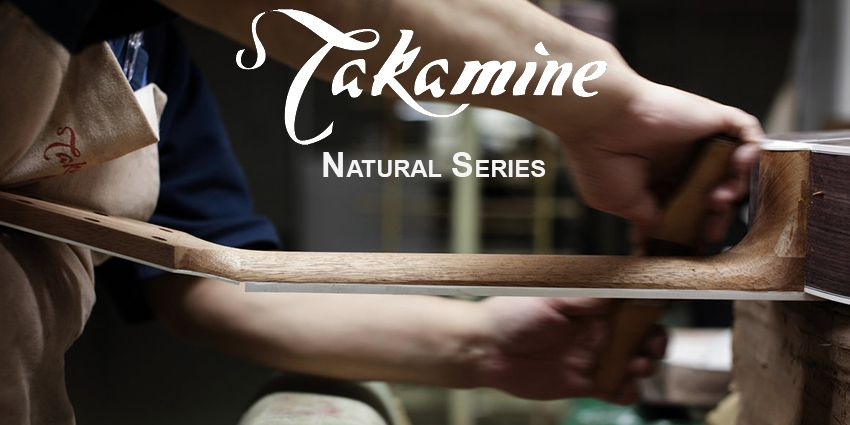 Les guitares Natural de Takamine reviennent !